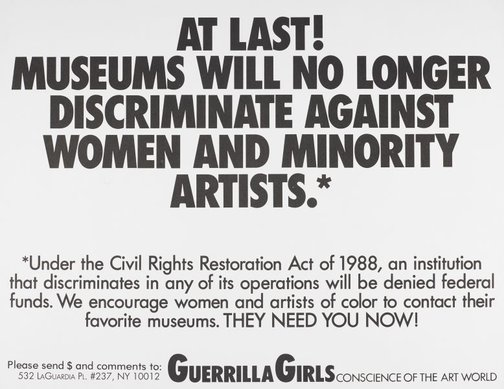 An image of At last! Museums will no longer discriminate against women and minority artists by Guerrilla Girls