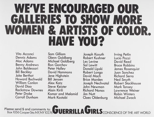 An image of We've encouraged our galleries to show more women and artists of color. Have you? by Guerrilla Girls