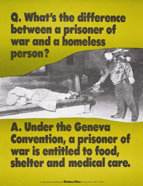 An image of What's the difference between a prisoner of war and a homeless person? by Guerrilla Girls