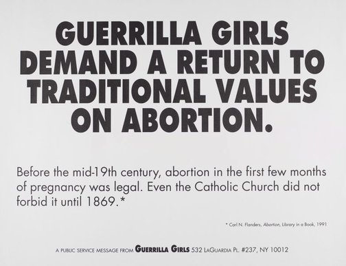 An image of Guerrilla Girls demand a return to traditional values of abortion by Guerrilla Girls