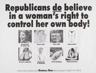 AGNSW collection Guerrilla Girls Republicans do believe in a woman's right to control her body 1992