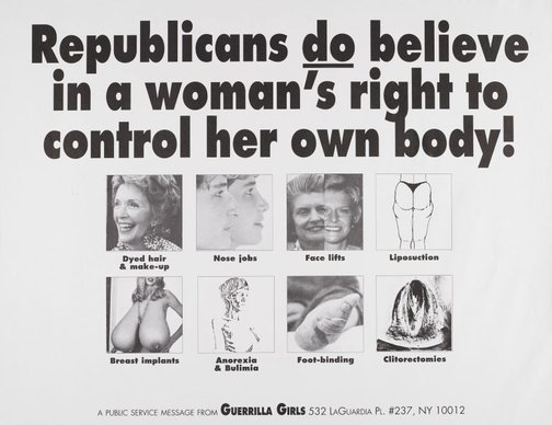 An image of Republicans do believe in a woman's right to control her body by Guerrilla Girls