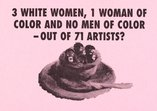 An image of 3 white women, 1 woman of color and no men of color - out of 71 artists? by Guerrilla Girls