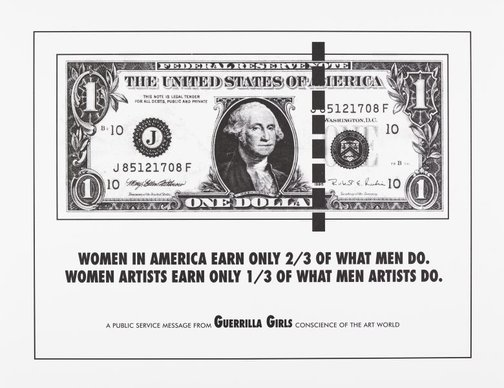 An image of Women in America earn only 2/3 of what men do by Guerrilla Girls