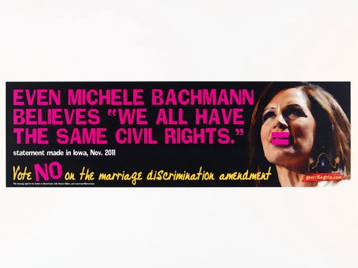 "An image of Even Michele Bachmann believes ""We all have the same civil rights"" (billboard project) by Guerrilla Girls"