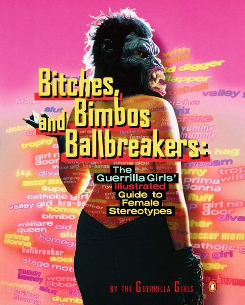 An image of Bitches, bimbos and ballbreakers: The Guerrilla Girls' illustrated guide to female stereotypes by Guerrilla Girls