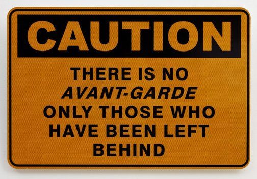 An image of Caution-there is no avant-garde by Richard Tipping