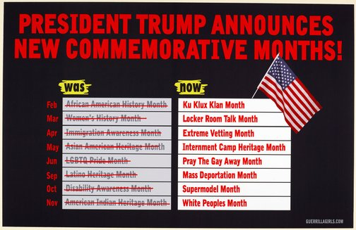 An image of Trump announces new commemorative months by Guerrilla Girls