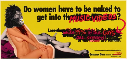 An image of Do women have to be naked to get into music videos by Guerrilla Girls