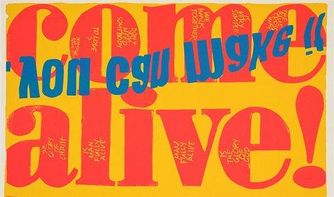 come alive, 1967 by Corita Kent