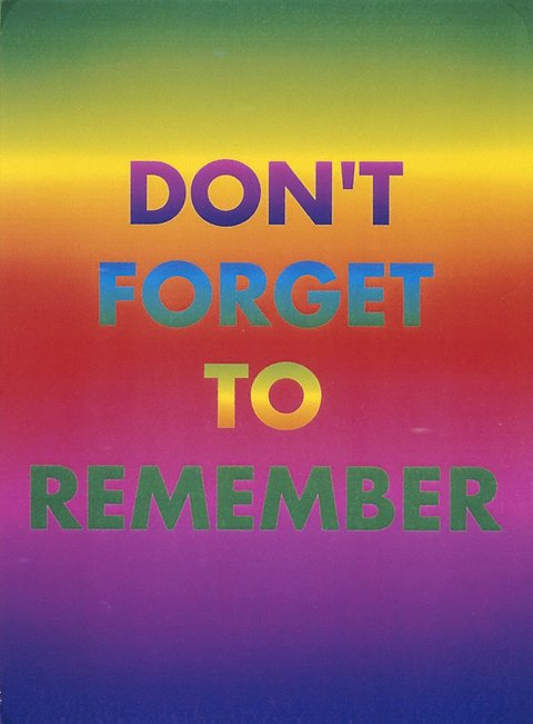 Don't forget to remember, 1994, Rainbow aphorism by David McDiarmid