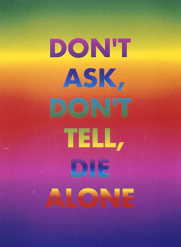 Don't ask, don't tell, die alone, (1994-1995), Rainbow aphorism by David McDiarmid