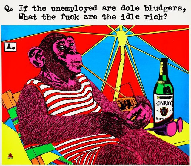 If the unemployed are dole bludgers, what the fuck are the idle rich?, (1979) by Redback Graphix, Michael Callaghan