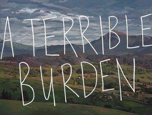 A terrible burden