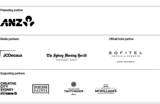 Presenting partner ANZ. Media partners JC Decaux, The Sydney Morning Herald. Official hotel partner Sofitel Hotels and Resorts Sydney Wentworth. Supporting partners Creative City Sydney/City of Sydney, Porter's Original Paints, Champagne Taittinger, McWilliam's.