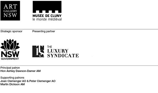 Art Gallery of NSW, Musée de Cluny, Strategic partners Destination NSW. Presenting partner The Luxury Syndicate. Principal patron Hon Ashley Dawson-Damer AM. Supporting patrons Joan Clemenger AO & Peter Clemenger AO, Martin Dickson AM