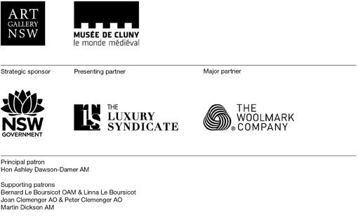 Art Gallery of NSW, Musée de Cluny, Strategic partners Destination NSW. Presenting partner The Luxury Syndicate. Major partner The Woolmark Company. Principal patron Hon Ashley Dawson-Damer AM. Supporting patrons Bernard Le Boursicot OAM & Linna Le Boursicot, Joan Clemenger AO & Peter Clemenger AO, Martin Dickson AM.