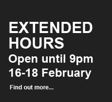 Extended hours. Open until 9pm 16-18 February. Find out more