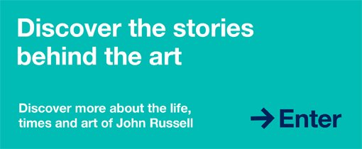 Discover the stories behind the art. Discover more about the life, times and art of John Russell. Enter.