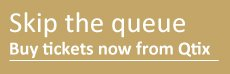 Skip the queue. Buy tickets now from Qtix