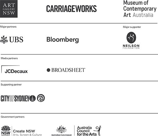 Major partners UBS, Bloomberg. Major supporter Neilson Foundation. Media partners JCDecaux, Broadsheet. Supporting partners City of Sydney. Government partners NSW Government, Arts NSW, Australian Government, Australia Council for the Arts. Art Gallery of NSW, Carriageworks, Museum of Contemporary Art Australia.