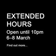 Extended hours. Open until 10pm 6-8 March 2020. Find out more.