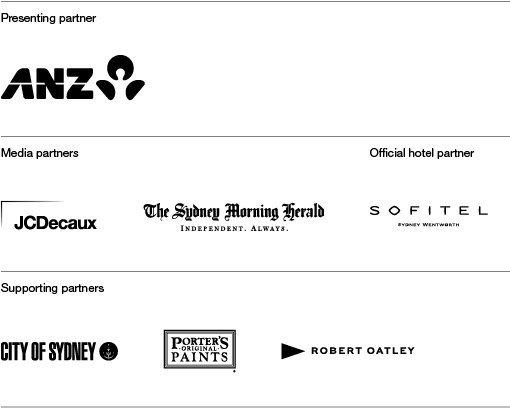 Presenting partnr ANZ. Media partners JCDecaux, The Sydney Morning Herald. Official hotel partner Sofitel Sydney Wentworth. Supporting partners City of Sydney, Porters Original Paints, Robert Oatley