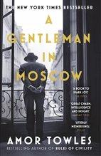 A Gentleman in Moscow, Amor Towles - $20.00