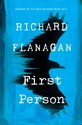 First Person, Richard Flanagan - $40.00
