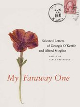 My Faraway One : Selected Letters of Georgia OKeeffe and Alfred Steiglitz : Volume One, 1915-1933, Sarah Greenough - $69.00