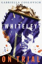 Whiteley on Trial, Gabriella Coslovich - $33.00