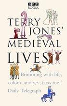 Terry Jones' Medieval Lives, Alan Ereira, Terry  Jones - $23.00