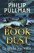 La Belle Sauvage : The Book of Dust Volume One, Philip Pullman - $33.00