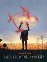 Tales from the Inner City, Shaun  Tan (illus. Shaun  Tan) - $35.00