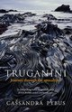 Truganini: Journey through the Apocalypse , Cassandra Pybus - $33.00