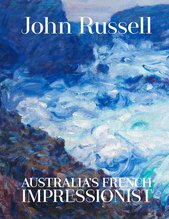 John Russell : Australia's French Impressionist, Wayne  Tunnicliffe - $45.00