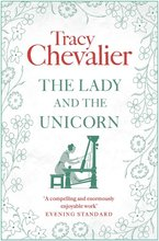 The Lady and the Unicorn, Tracy Chevalier - $20.00