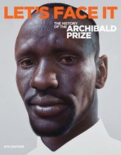 Let's Face It : A History of the Archibald Prize : 6th Edition, Jo Litson, Peter Ross - $30.00