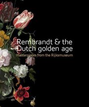 Rembrandt and the Dutch Golden Age : Masterpieces from the Rijksmuseum, Gerdien Wuestman - $39.95