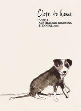 Close to home : Dobell Australian Drawing Biennial 2016, Anne  Ryan - $20.00