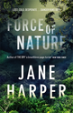 Force of Nature, Jane Harper - $33.00