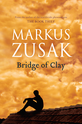 Bridge of Clay, Markus Zusak - $33.00