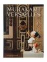 Murakami Versailles, Philippe Dagen - $629.00