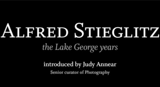 Alfred Stieglitz: the Lake George Years